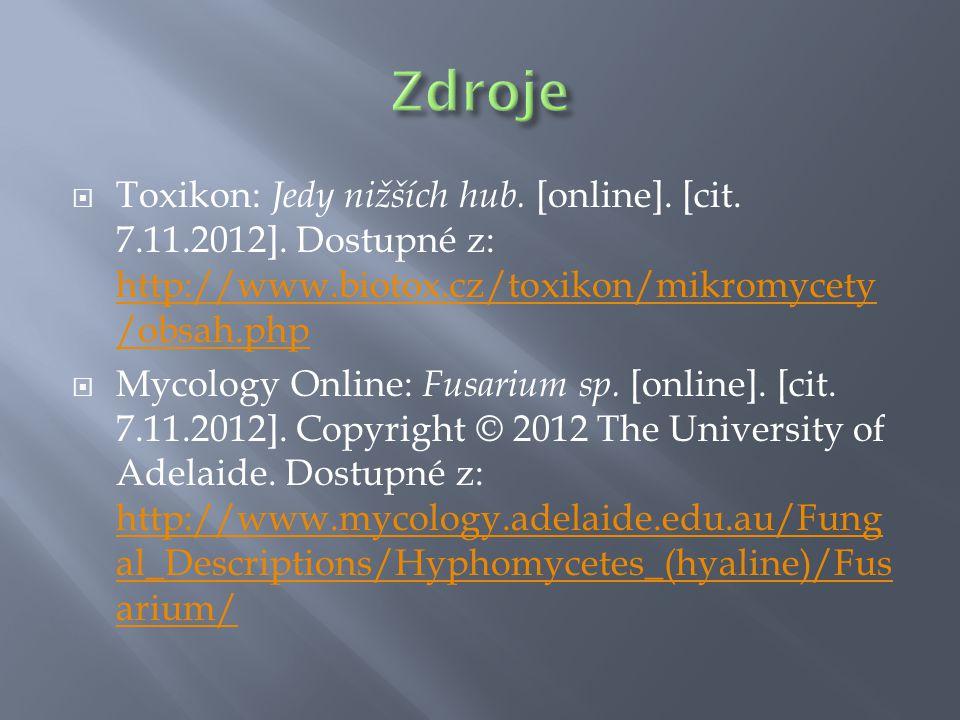 Zdroje Toxikon: Jedy nižších hub. [online]. [cit. 7.11.2012]. Dostupné z: http://www.biotox.cz/toxikon/mikromycety/obsah.php.